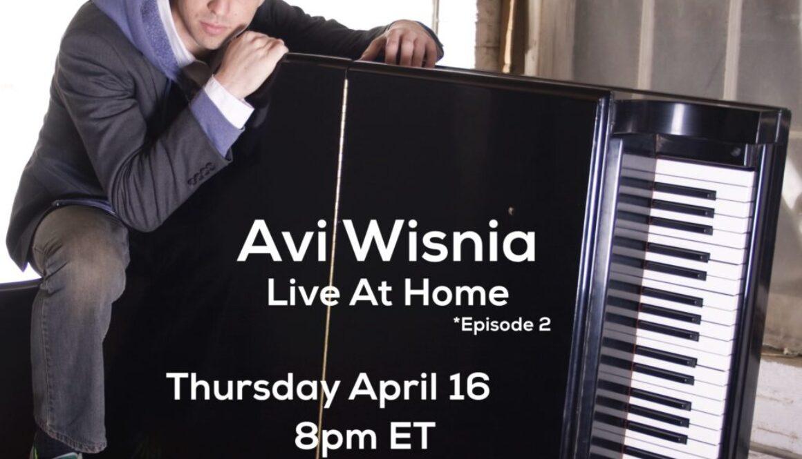 Live At Home Avi Wisnia Facebook Live Concert Flyer CoronaVirus Pandemic Apr2020 EP2